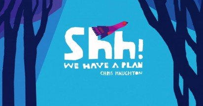 Shh! We Have a Plan by Chris Haughton Book Trailer