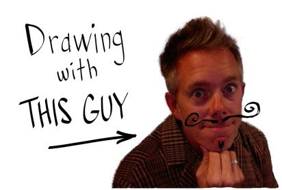 Drawing with this guy: Episode 1