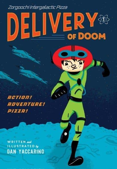 ZORGOOCHI INTERGALACTIC PIZZA: DELIVERY OF DOOM by Dan Yaccarino