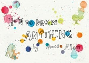 How to Draw… Anything