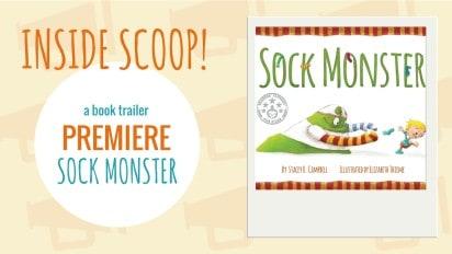Inside Scoop   Book Trailer PREMIERE for SOCK MONSTER