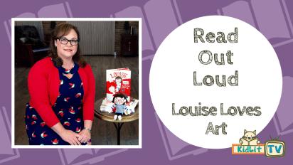 Read Out Loud | Kelly Light Reads 'Louise Loves Art'