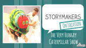 StoryMakers On Location - The Very Hungry Caterpillar Show Featured Image