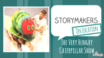 StoryMakers On Location: The Very Hungry Caterpillar Show