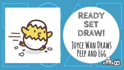 Ready Set Draw! Joyce Wan Draws PEEP and EGG
