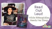 READ OUT LOUD - Robin Newman - Hildie Bitterpickles Needs Her Sleep