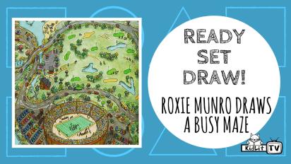 Ready Set Draw!   Roxie Munro Draws an Amazing Maze