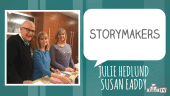 STORYMAKERS - Julie Hedlund and Susan Eaddy Featured Image