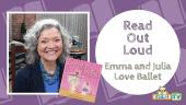 READ OUT LOUD - Emma and Julia Love Ballet (Barbara McClintock)