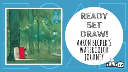 Ready Set Draw! Aaron Becker's Watercolor JOURNEY
