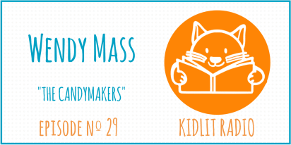 KidLit Podcast: Wendy Mass