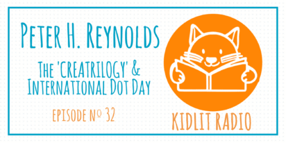 KidLit Podcast with Peter H. Reynolds