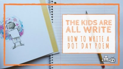 The Kids Are All Write: How to Write a Dot Day Poem