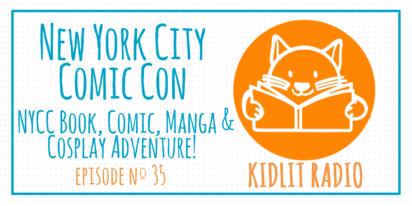 KidLit Podcast: New York City Comic Con