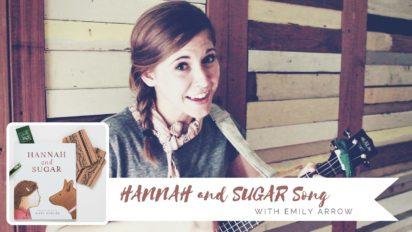 Hannah and Sugar Song – Emily Arrow
