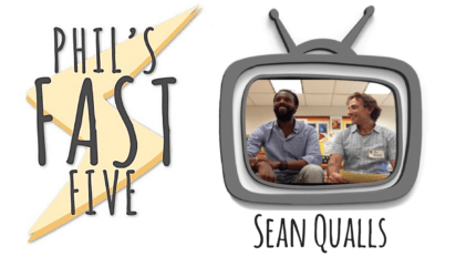 Phil's Fast Five with Sean Qualls