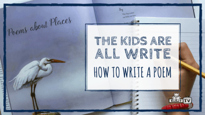 The Kids Are All Write: How to Write a Poem