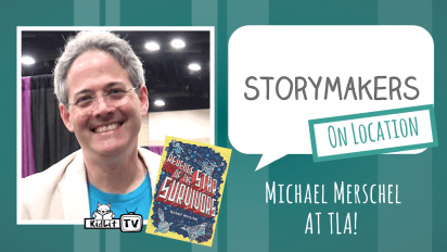 StoryMakers On Location: Michael Merschel at TLA