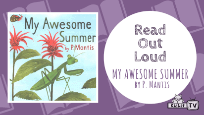 Read Out Loud: MY AWESOME SUMMER BY P. MANTIS