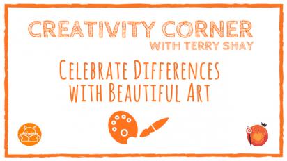 Creativity Corner: Celebrate Differences with Beautiful Art