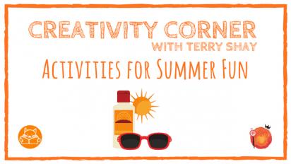 Creativity Corner: Activities for Summer Fun