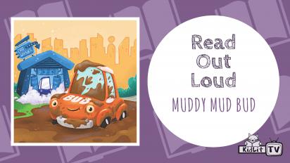 Read Out Loud: MUDDY MUD, BUD