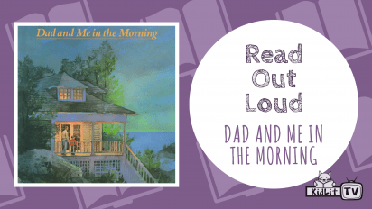 Read Out Loud: DAD AND ME IN THE MORNING