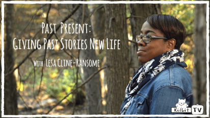 Past Present: Giving Past Stories New Life with Lesa Cline-Ransome