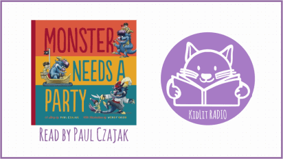 KidLit RADIO: MONSTER NEEDS A PARTY Read Out Loud