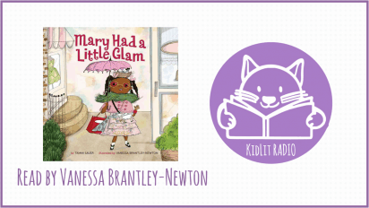 KidLit RADIO: MARY HAD A LITTLE GLAM Read Out Loud