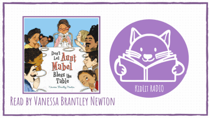 KidLit RADIO: DON'T LET AUNTIE MABEL BLESS THE TABLE Read Out Loud