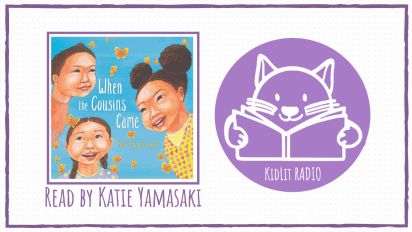 KidLit RADIO: WHEN THE COUSINS CAME Read Out Loud