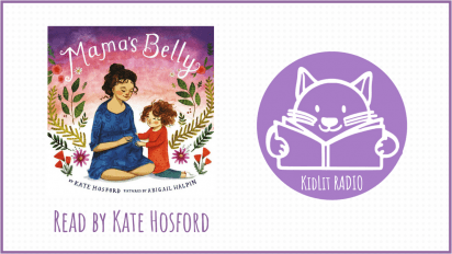 KidLit RADIO: MAMA'S BELLY Read Out Loud