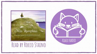 KidLit RADIO: MISS RUMPHIUS Read Out Loud