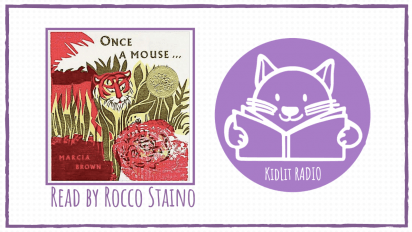 KidLit RADIO: ONCE A MOUSE Read Out Loud