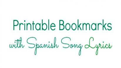 Printable Bookmarks with Spanish Lyrics