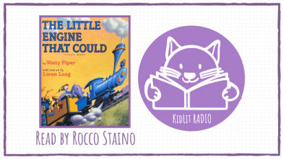 KidLit RADIO: THE LITTLE ENGINE THAT COULD Read Out Loud