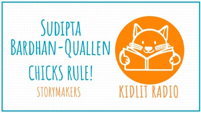 KidLit RADIO: Sudipta Bardhan-Quallen StoryMakers