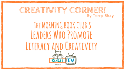 Creativity Corner – Leaders Who Promote Literacy and Creativity