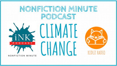 KidLit RADIO: NONFICTION MINUTE | CLIMATE CHANGE: Here's Some Evidence