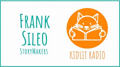 KIDLIT RADIO  Frank Sileo StoryMakers