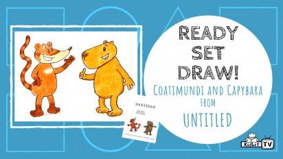 Ready Set Draw! The Coatimundi & Capybara from UNTITLED