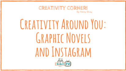 Creativity Around You – Graphic Novels and Instagram