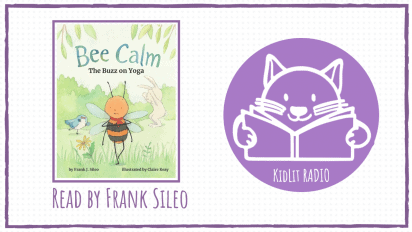 KidLit RADIO: BEE CALM Read Out Loud