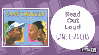 Read Out Loud GAME CHANGERS: THE STORY OF VENUS AND SERENA WILLIAMS
