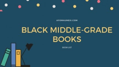 Middle-Grade Books By Black Authors from Afoma Umesi