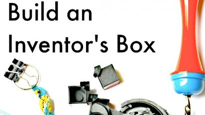 Build an Inventor's Box: A STEM Activity Station for Kids