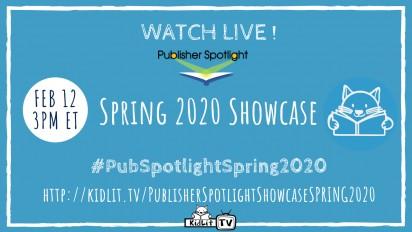 LIVE! Publisher Spotlight Showcase SPRING 2020 Showcase
