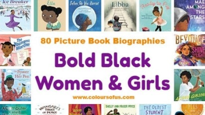 Picture Book Biographies About Bold Black Women & Girls