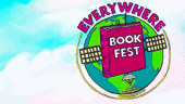 The Everywhere Book Fest is a virtual gathering of kidlit authors, books, and readers that will bring the book festival experience to everyone.